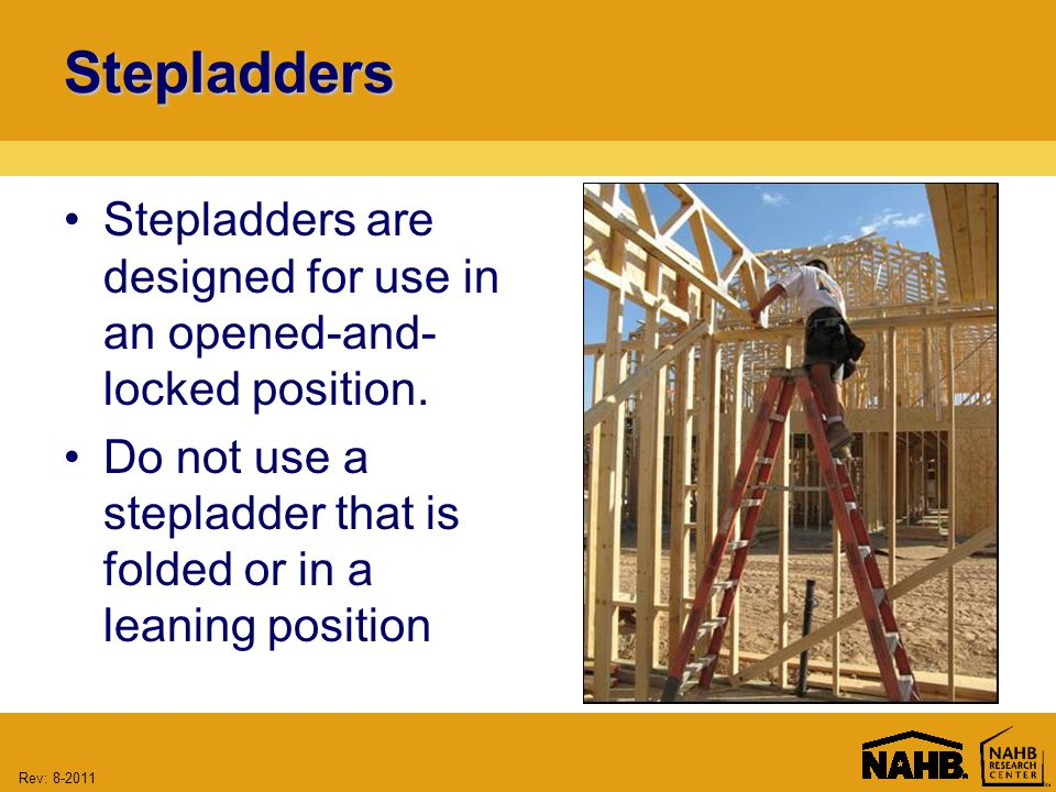 Rev: 8-2011 Stepladders Stepladders are designed for use in an opened-and- locked position.