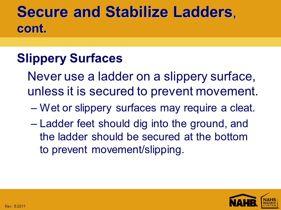 Rev: Secure and Stabilize Ladders, cont.