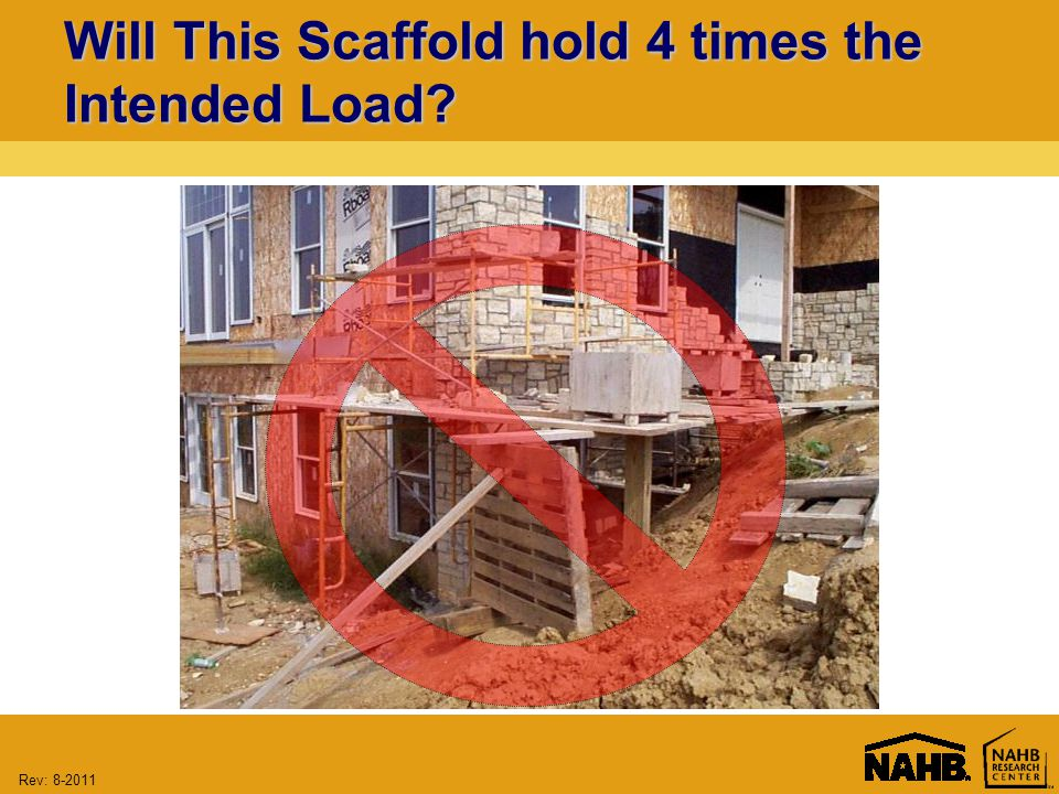 Rev: Will This Scaffold hold 4 times the Intended Load