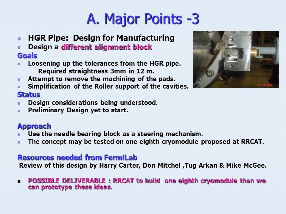 A. Major Points -3 HGR Pipe: Design for Manufacturing HGR Pipe: Design for Manufacturing Design a different alignment block Design a different alignme