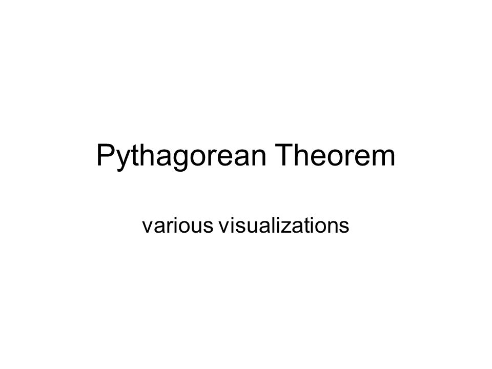 Pythagorean Theorem If this was part of a face-to-face lesson, I would cut out four right triangles for each pair of participants and ask you to discover these visualizations of why the Pythagorean Theorem is true.