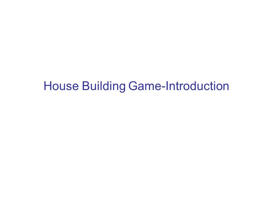 House Building Game-Introduction