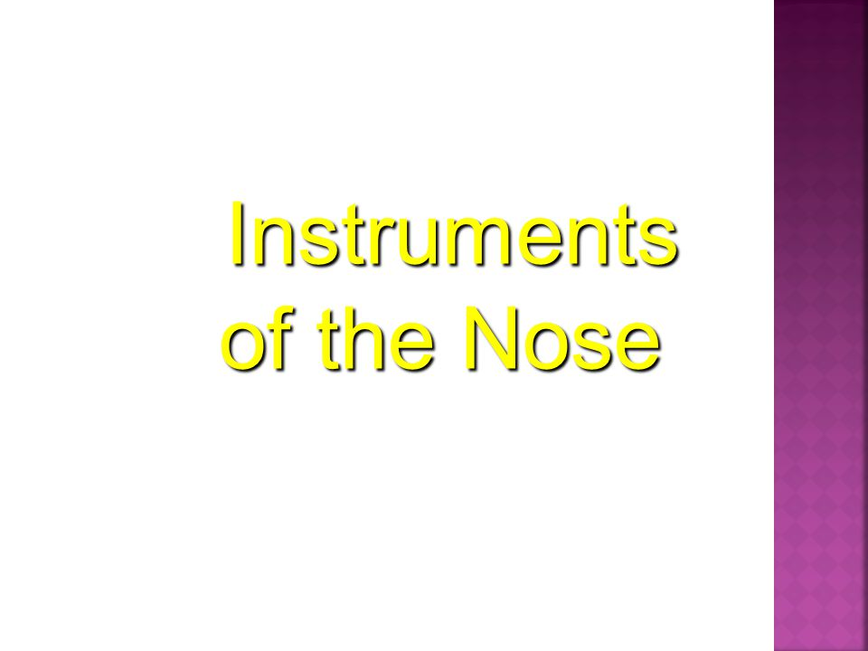 Instruments of the Nose