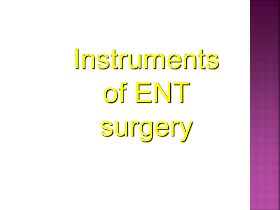 Instruments of ENT surgery