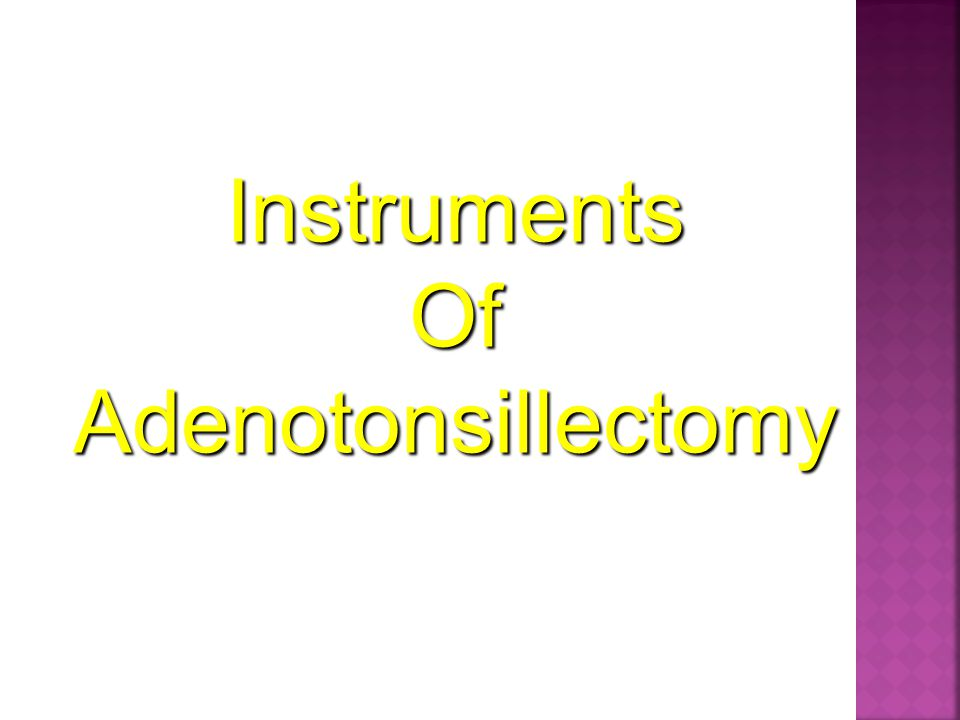 Instruments Of Adenotonsillectomy