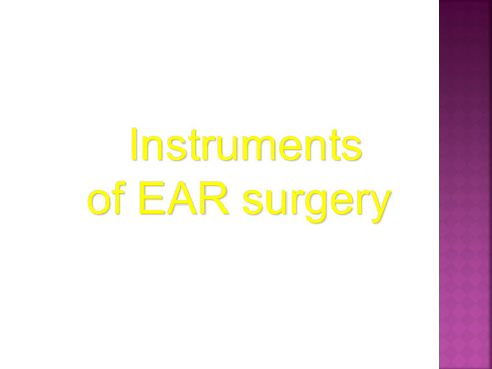 Instruments of EAR surgery