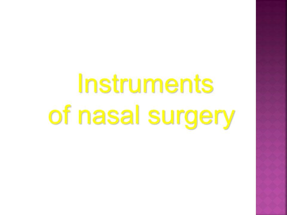 Instruments of nasal surgery