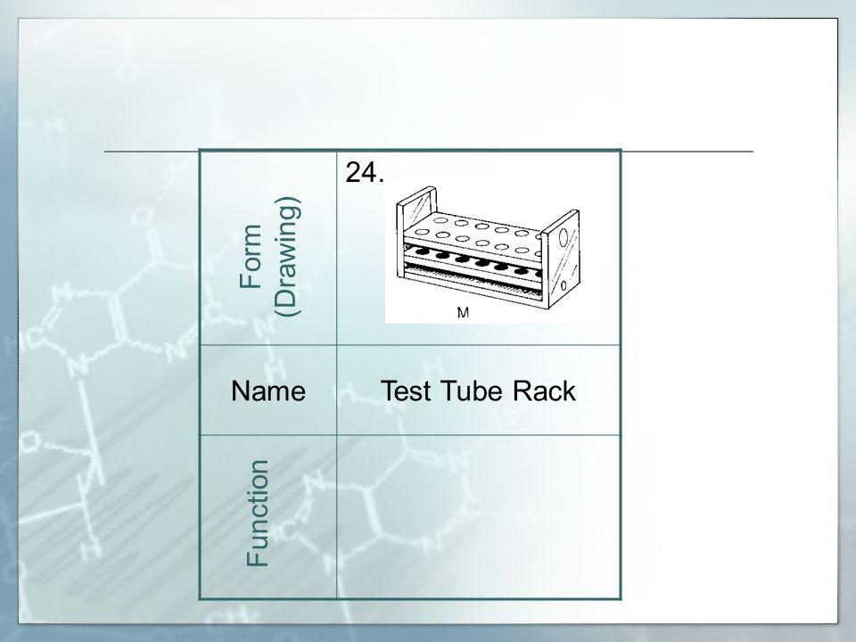 24. NameTest Tube Rack Form (Drawing) Function