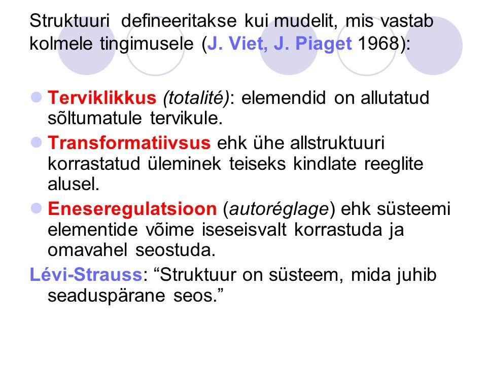 Struktuuri defineeritakse kui mudelit, mis vastab kolmele tingimusele (J.