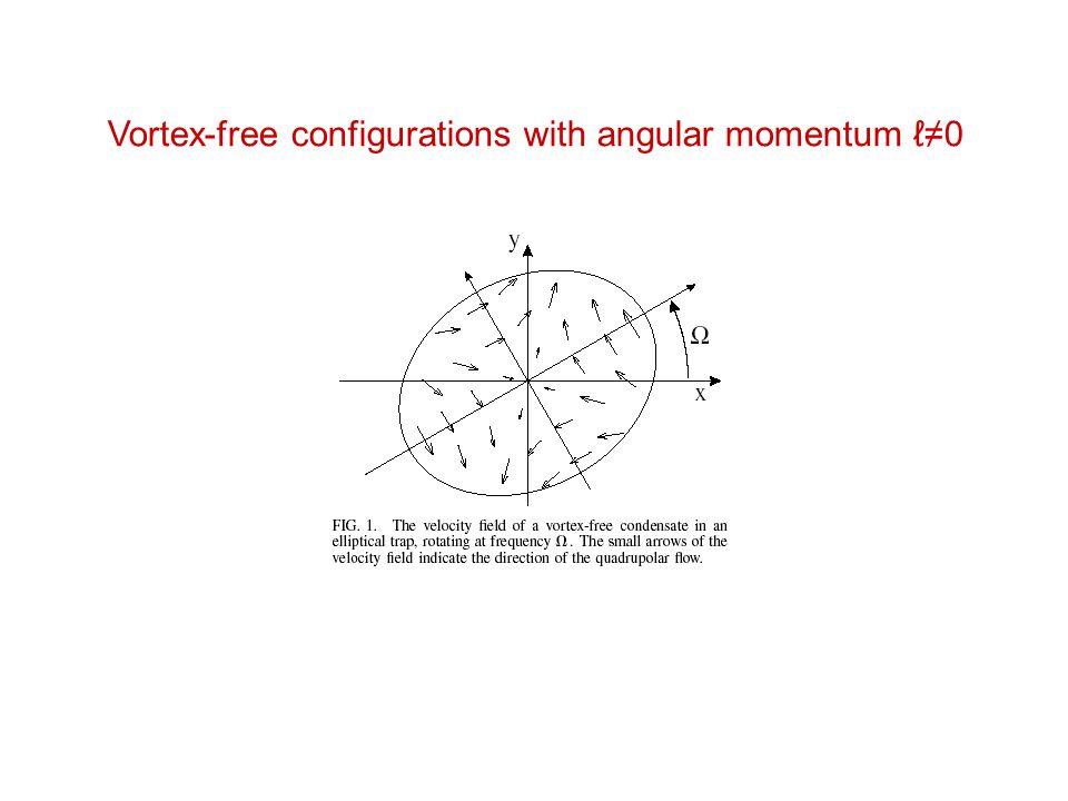 Vortex-free configurations with angular momentum ℓ≠0