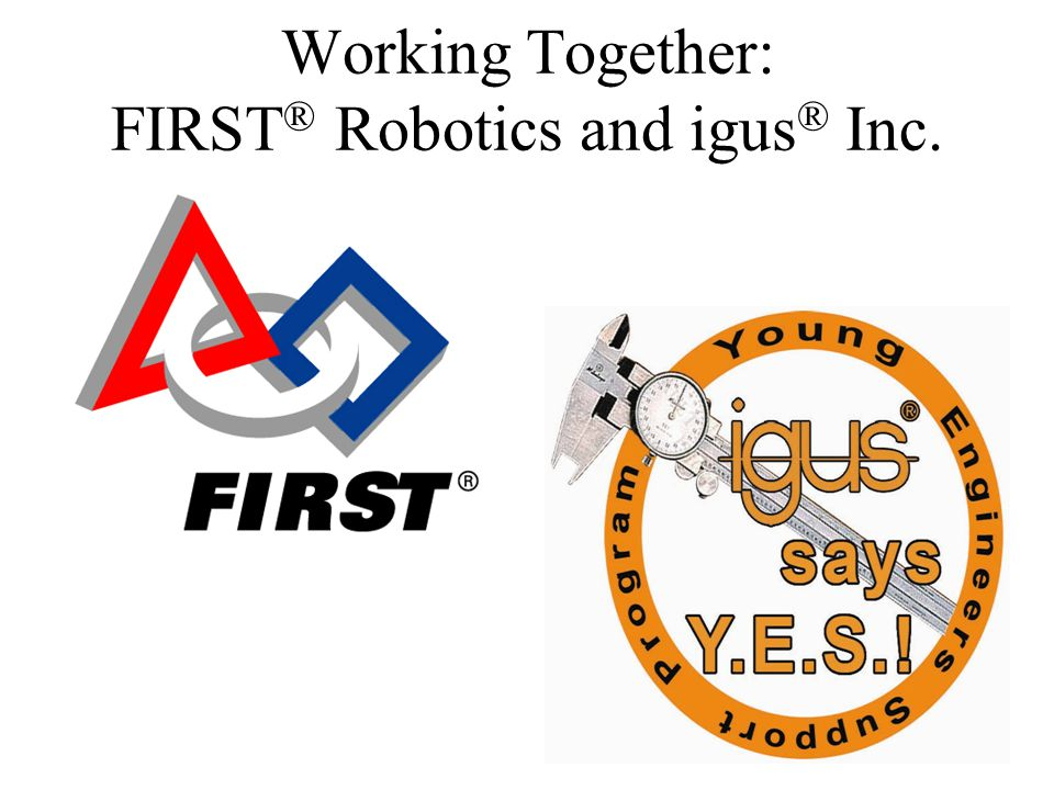 Overview Who is igus.What is the Y.E.S. Program. Put your thinking cap back on.