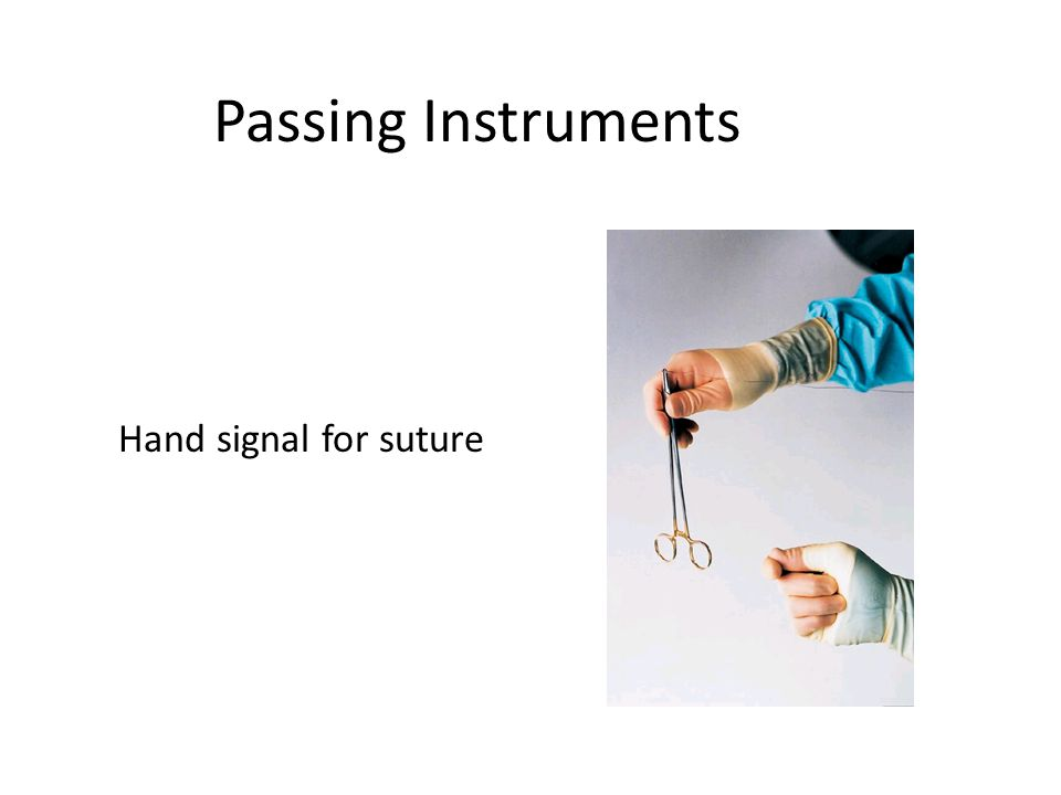 Passing Instruments Hand signal for suture