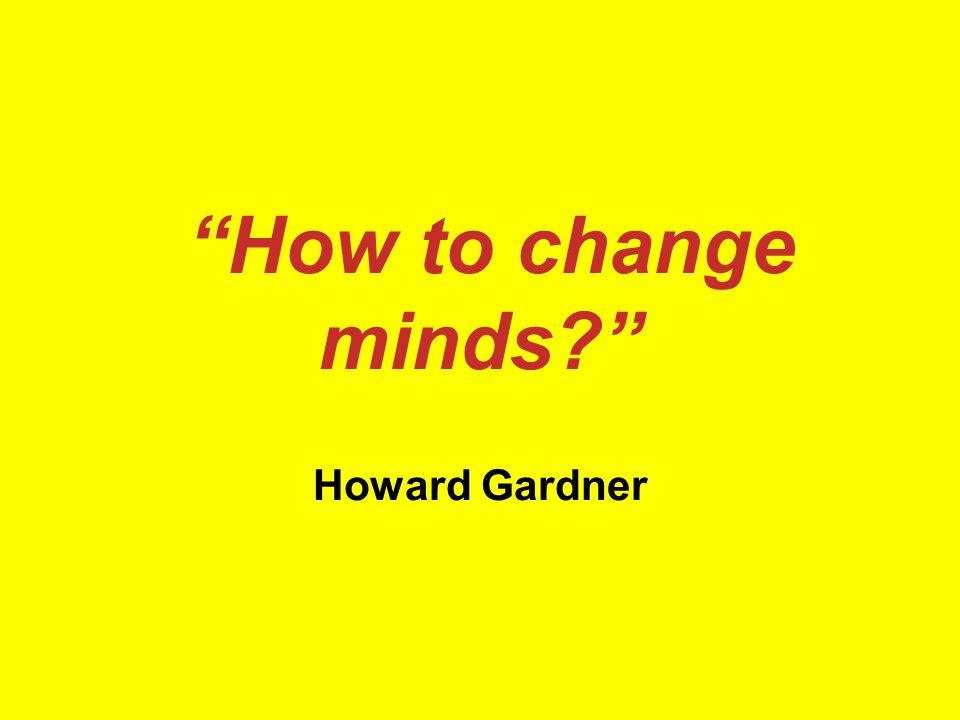How to change minds Howard Gardner