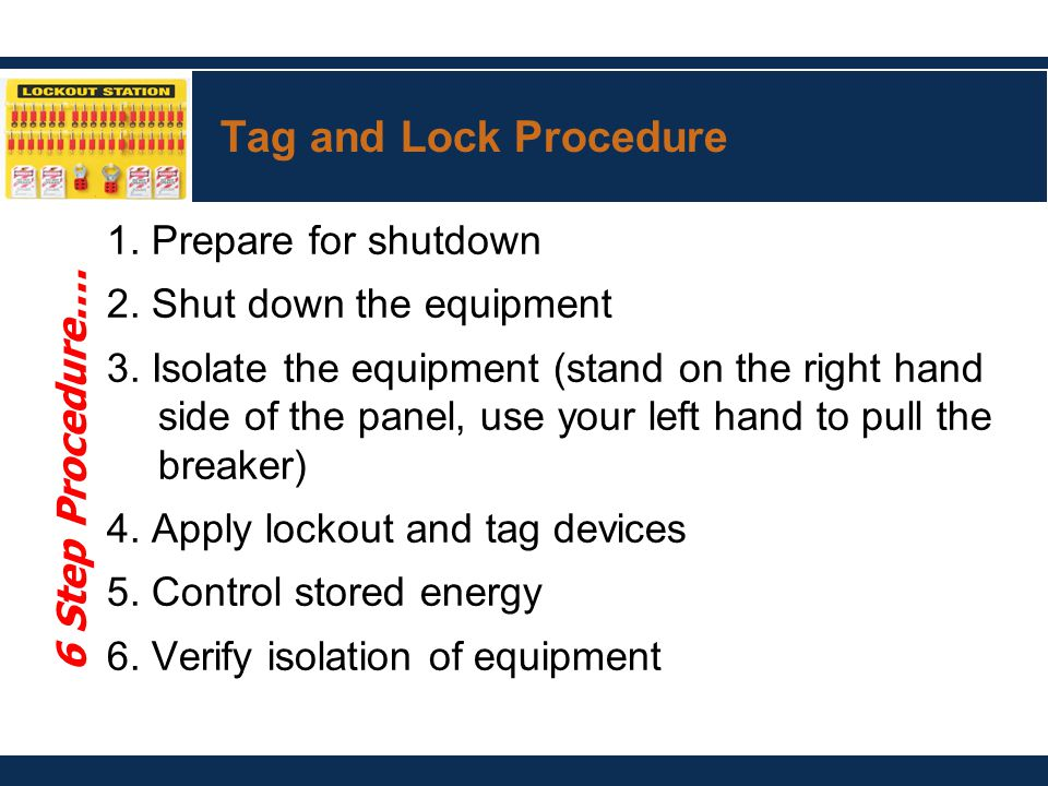 Tag and Lock Procedure 1. Prepare for shutdown 2.