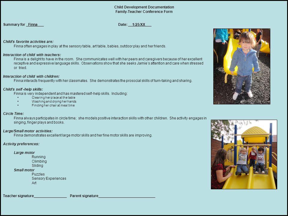 Child Development Documentation Family-Teacher Conference Form Summary for _Finna___Date: __1/25/XX___ Child's favorite activities are: Finna often en