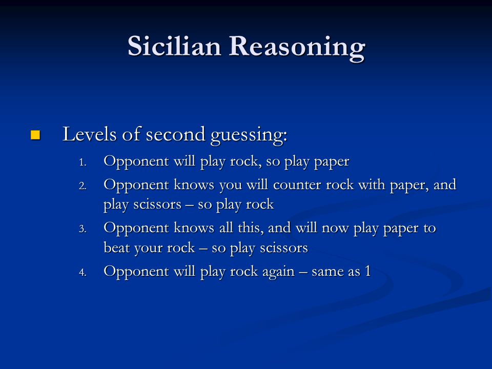 Sicilian Reasoning Levels of second guessing: Levels of second guessing: 1.