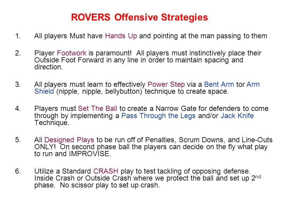 NEW Offensive Strategies 7.Re-establish Fly-half Position in relation to Scrumhalf with new rule change that keeps opposing defenders 5 meters back on all set plays.