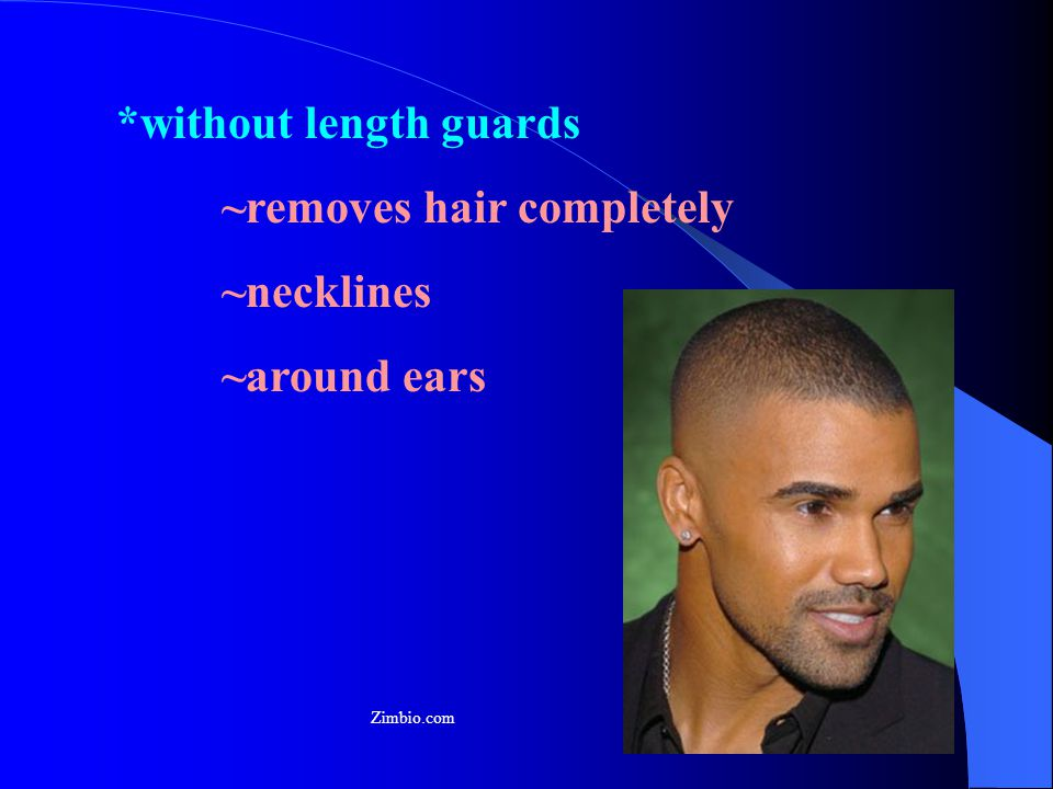 *without length guards ~removes hair completely ~necklines ~around ears Zimbio.com