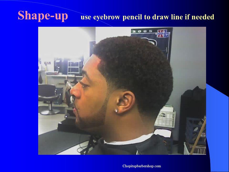 Shape-up use eyebrow pencil to draw line if needed Chopitupbarbershop.com