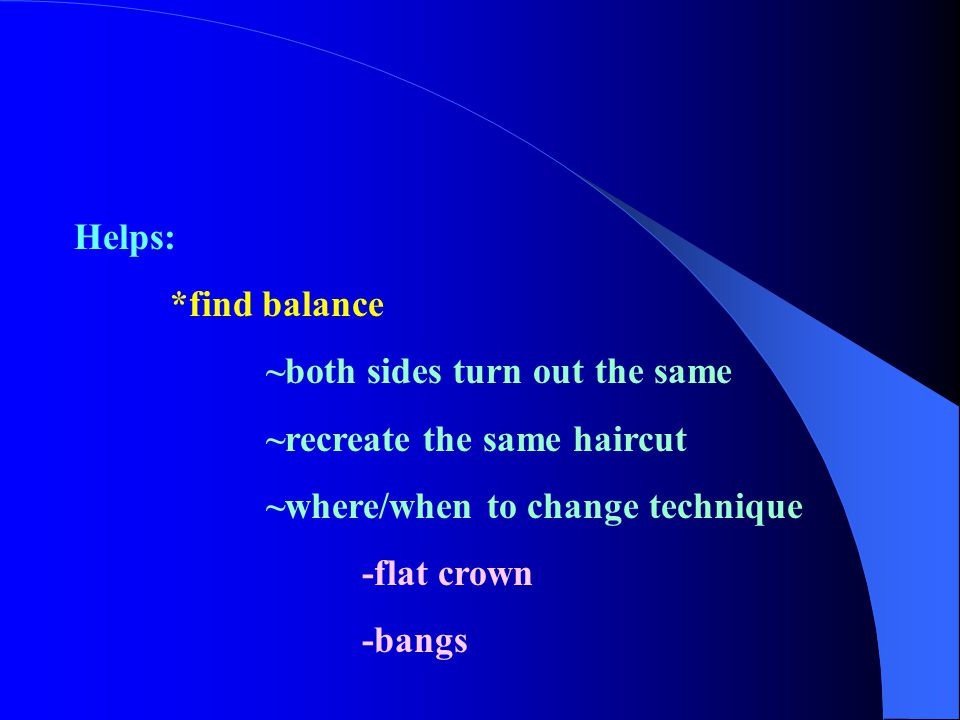 Position the client *sitting upright ~legs not crossed ~facing mirror ~see what you are doing ***standing if hair is long