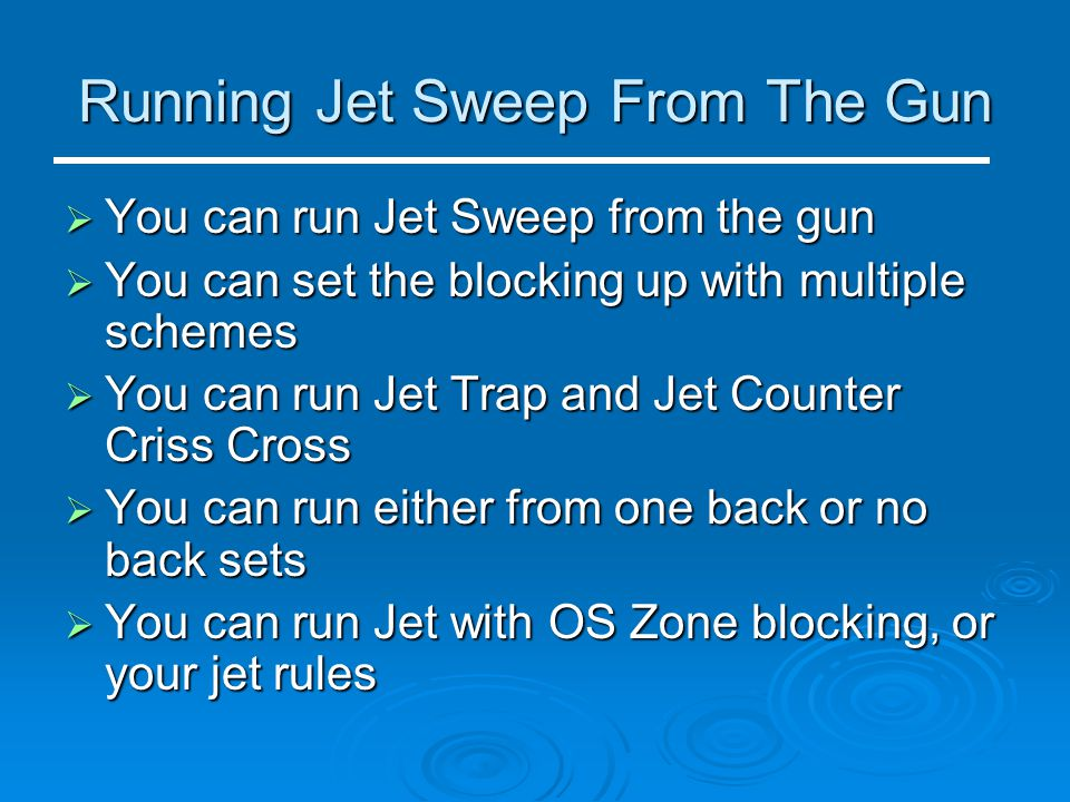 Running Jet Sweep From The Gun  You can run Jet Sweep from the gun  You can set the blocking up with multiple schemes  You can run Jet Trap and Jet