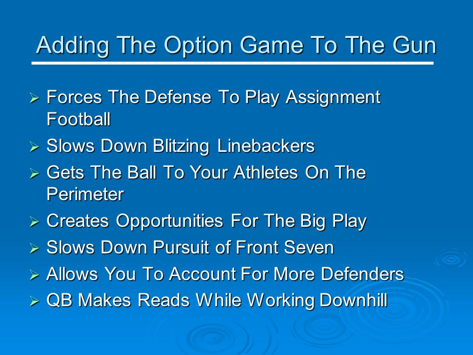Adding The Option Game To The Gun  Forces The Defense To Play Assignment Football  Slows Down Blitzing Linebackers  Gets The Ball To Your Athletes