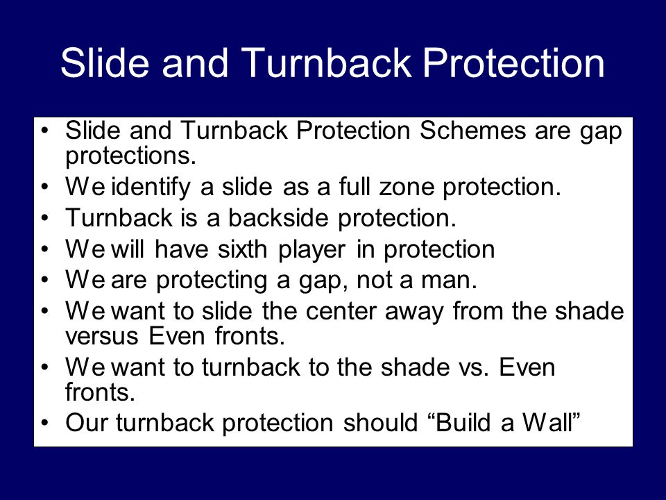 Slide and Turnback Protection Slide and Turnback Protection Schemes are gap protections. We identify a slide as a full zone protection. Turnback is a
