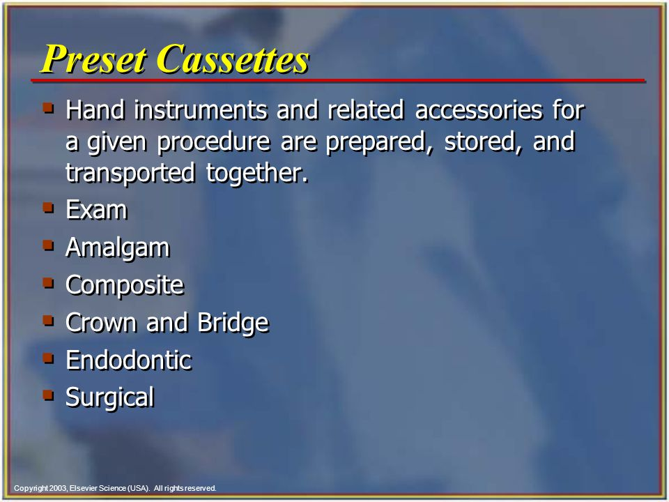 Copyright 2003, Elsevier Science (USA). All rights reserved.  Hand instruments and related accessories for a given procedure are prepared, stored, an