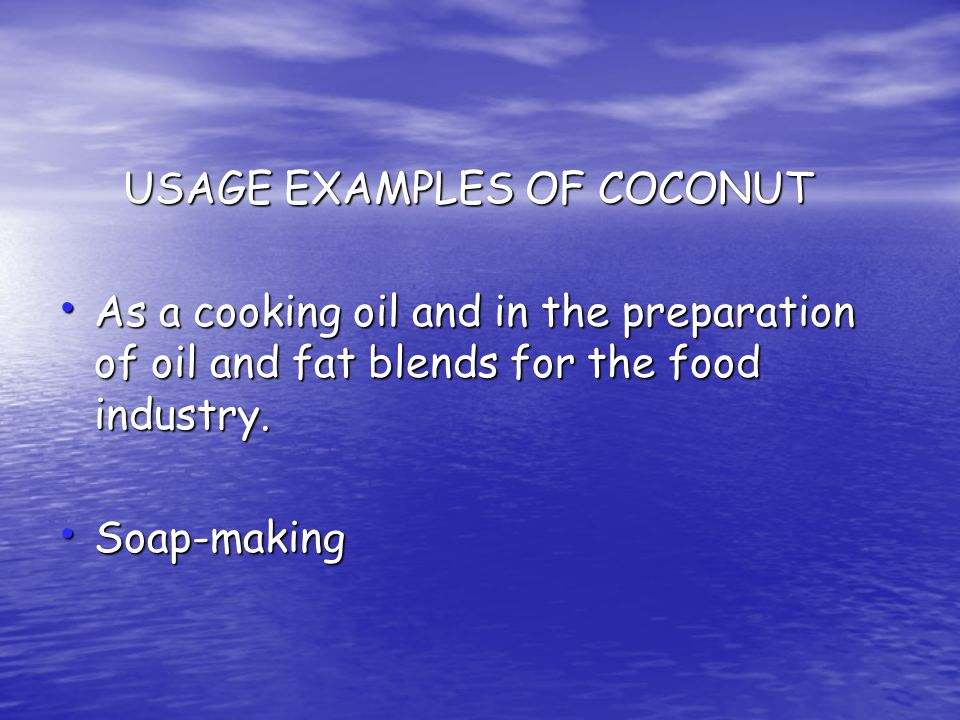 INFORMATION ABOUT SOME TYPES OF OILSEEDS COCONUTS COCONUTS Coconuts grow in the coastal areas of the tropics.