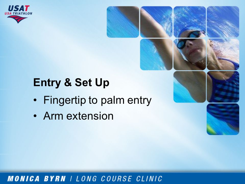 Entry & Set Up Fingertip to palm entry Arm extension