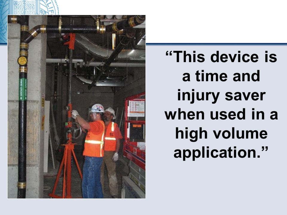 This device is a time and injury saver when used in a high volume application.