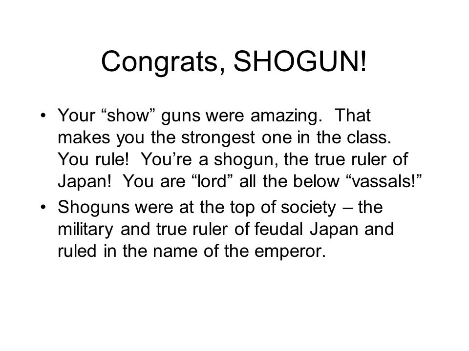 Congrats, SHOGUN. Your show guns were amazing. That makes you the strongest one in the class.