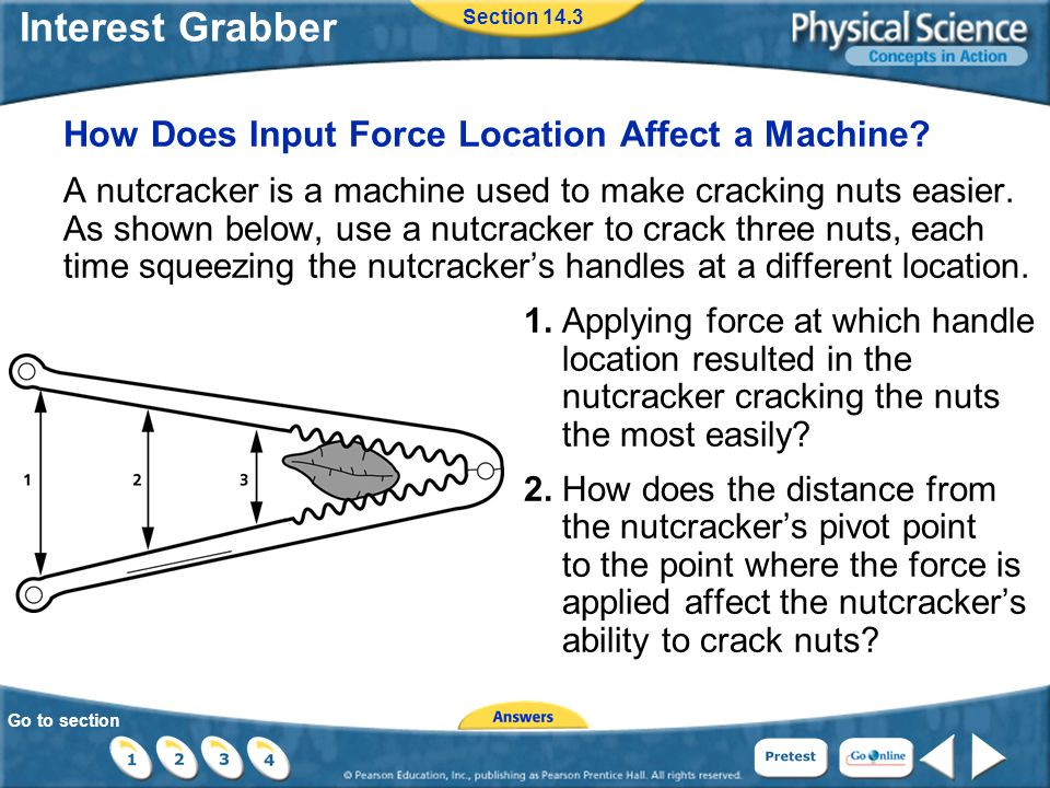 Go to section Interest Grabber Section 14.3 How Does Input Force Location Affect a Machine.