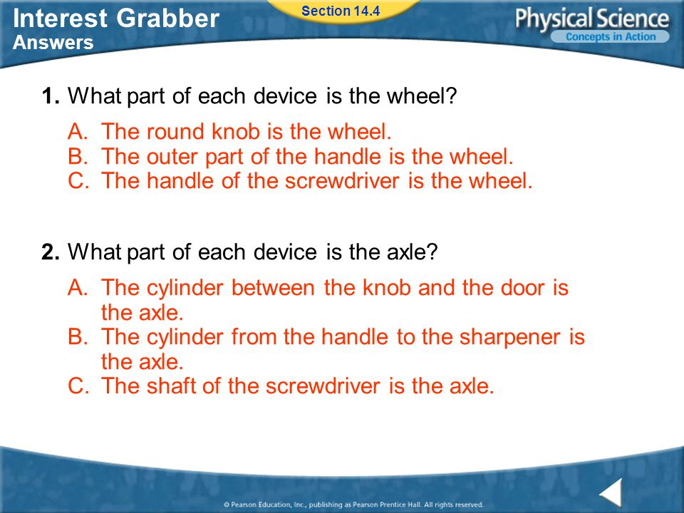 Interest Grabber Answers 1.What part of each device is the wheel.