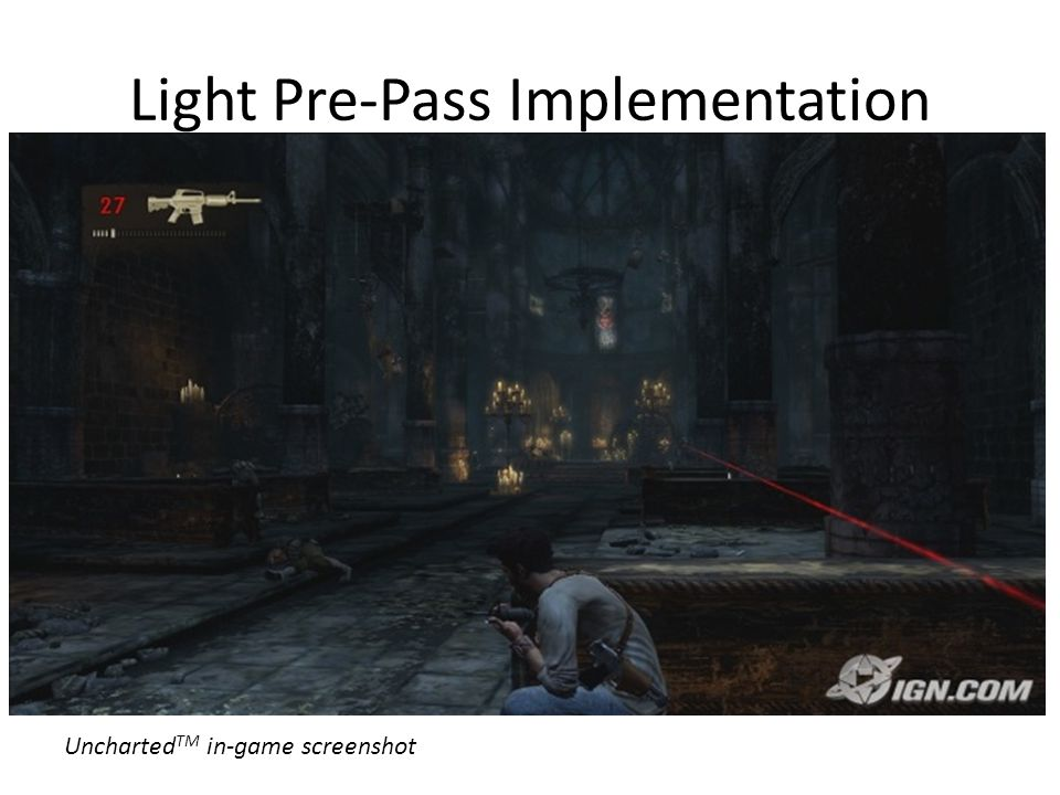 Light Pre-Pass Implementation Uncharted TM in-game screenshot