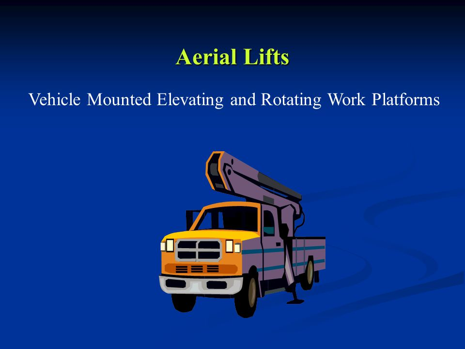 Aerial Lifts Vehicle Mounted Elevating and Rotating Work Platforms
