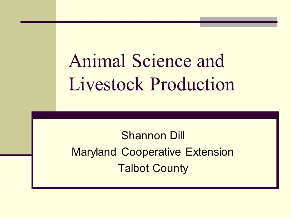 References Animal Science by Ensminger Terry Poole, Extension Educator Fredrick County
