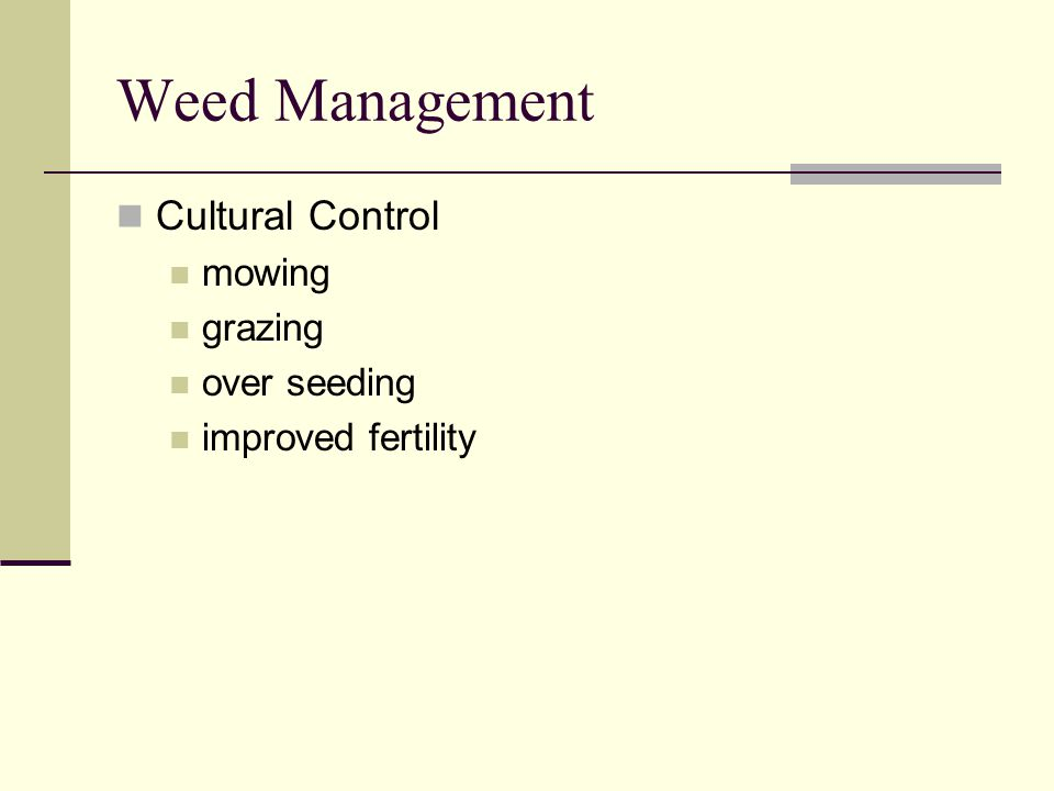 Weed Management Cultural Control mowing grazing over seeding improved fertility