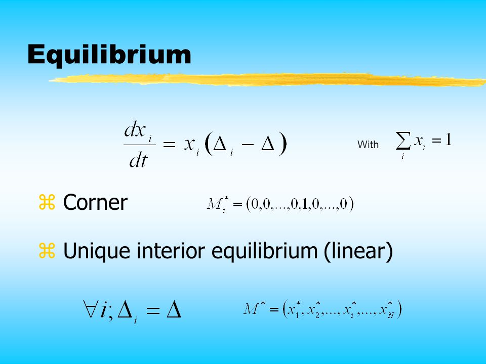 Equilibrium With z Unique interior equilibrium (linear) z Corner