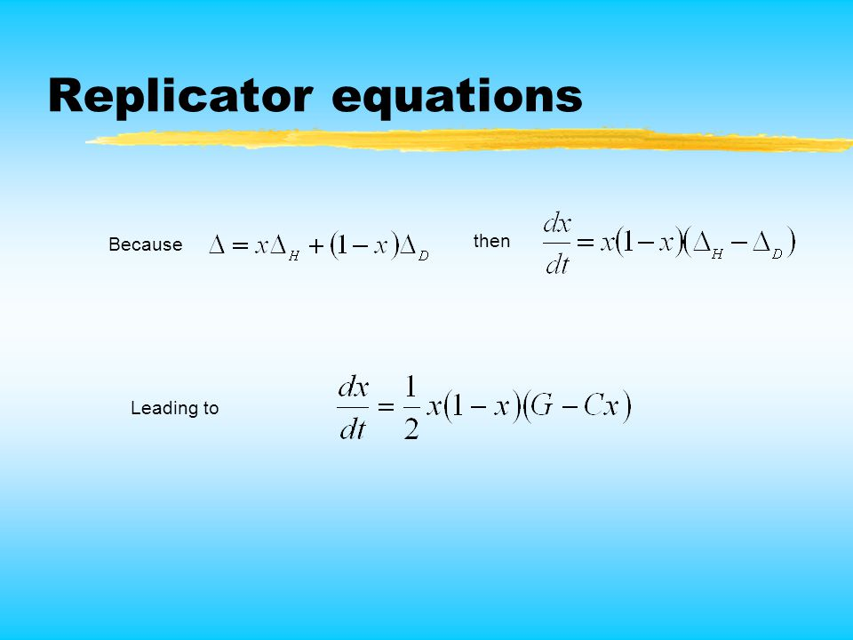 Replicator equations Because Leading to then