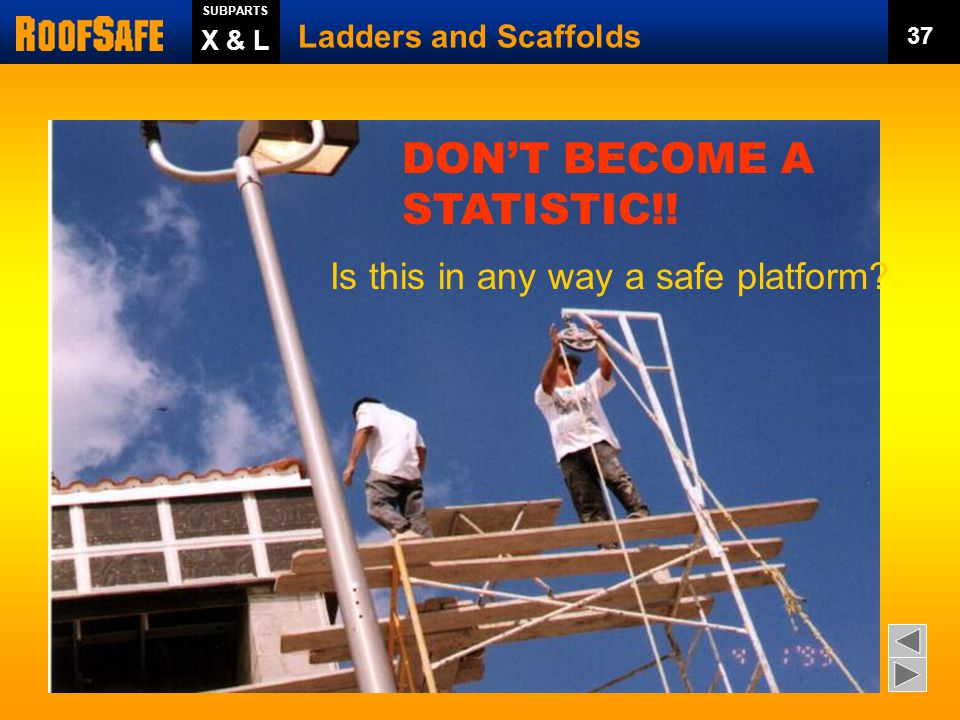 Platforms  Do not use front-end loader to support scaffold platforms unless they have been designed for such use.