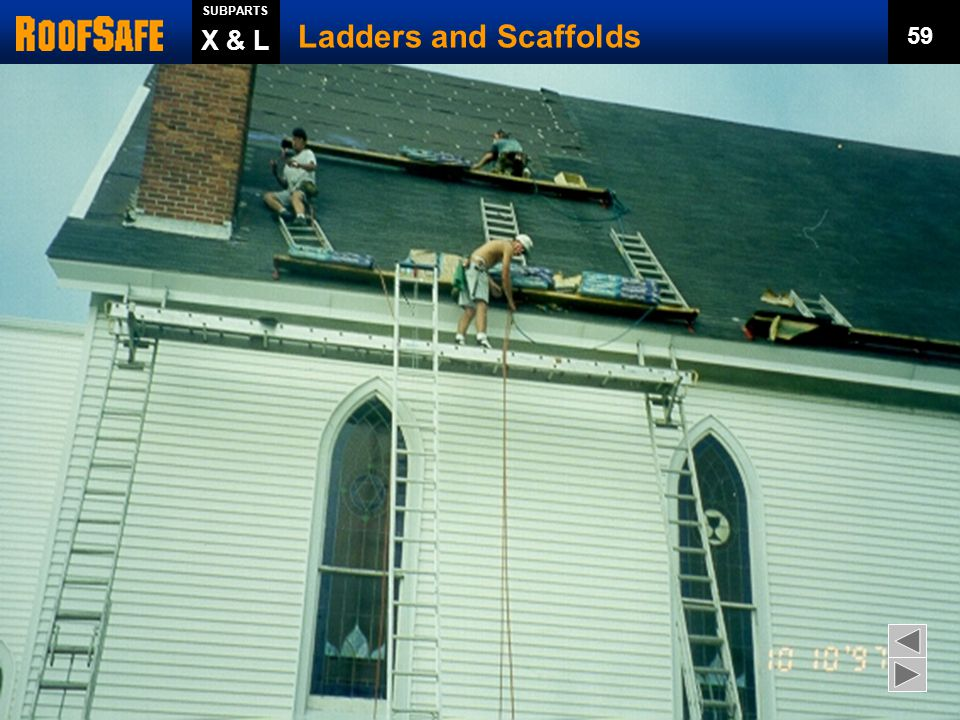 Ladder Jacks Ladders and Scaffolds X & L SUBPARTS 58  Maximum height = 20 feet  PFAS required at > 10 feet.