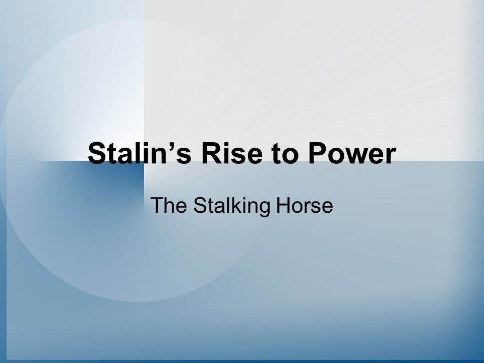 Stalin's Rise to Power The Stalking Horse