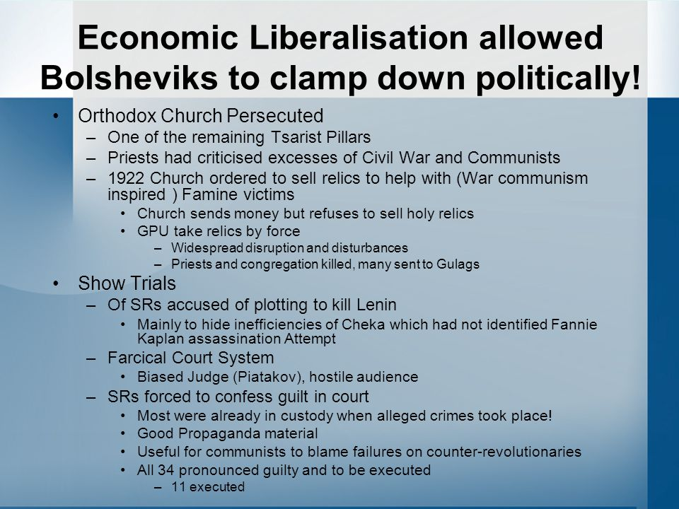 Economic Liberalisation allowed Bolsheviks to clamp down politically.