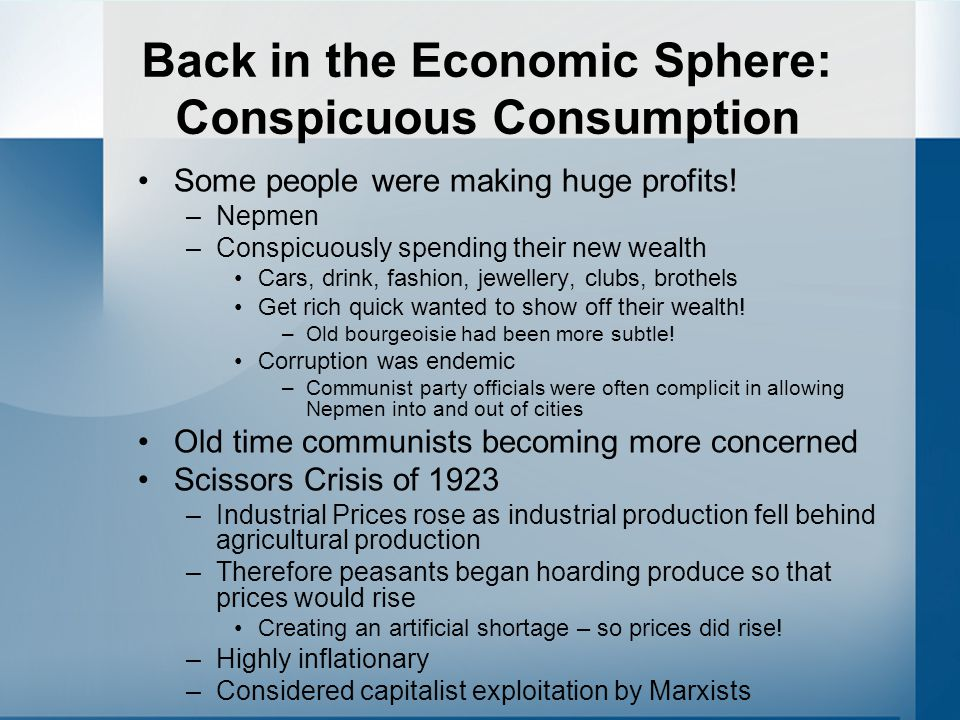 Back in the Economic Sphere: Conspicuous Consumption Some people were making huge profits.