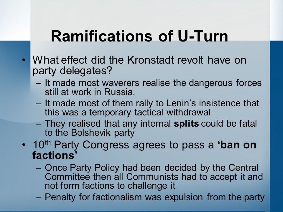 Ramifications of U-Turn What effect did the Kronstadt revolt have on party delegates.