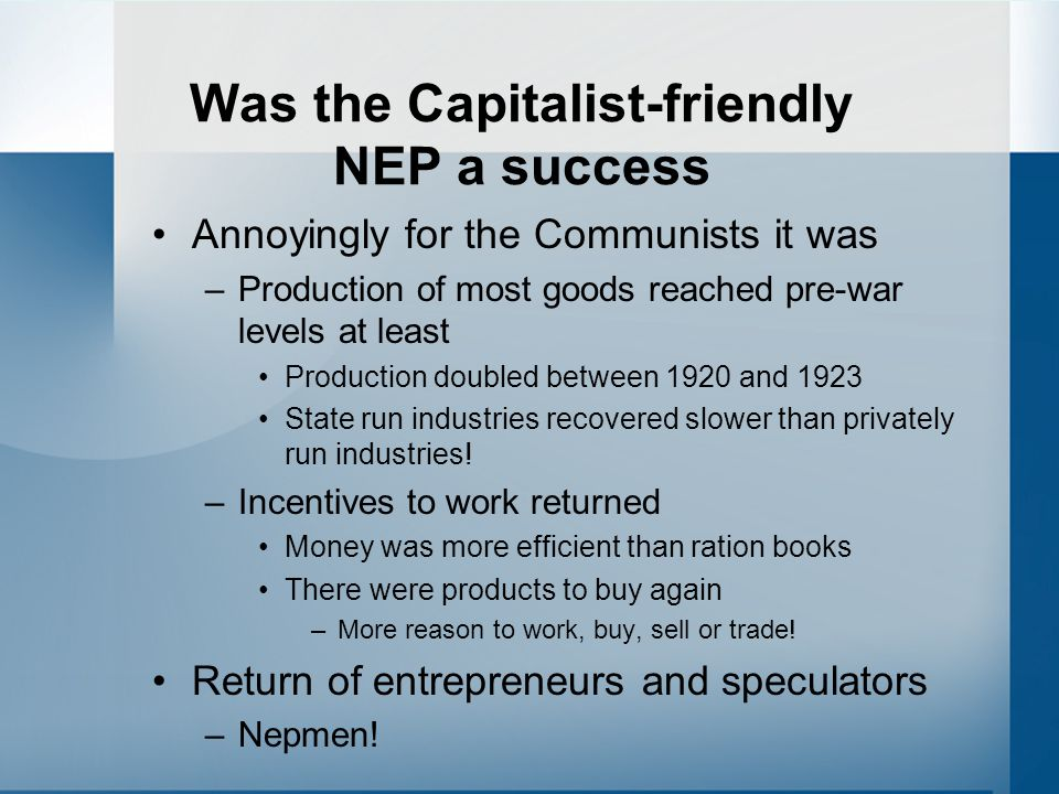 Nepmen Sell foodstuffs at a profit in cities Buy simple manufactured Goods in cities Take to country And sell at a profit to peasants Scoured villages buying up all produce