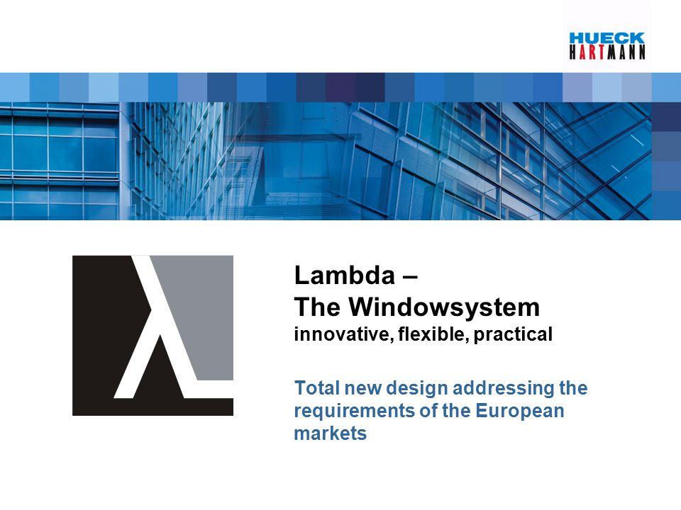 Lambda – The Windowsystem Innovative, flexible, practical Design features