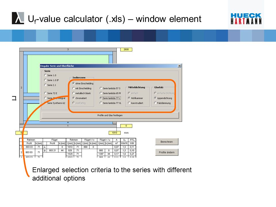 Enlarged selection criteria to the series with different additional options U f -value calculator (.xls) – window element