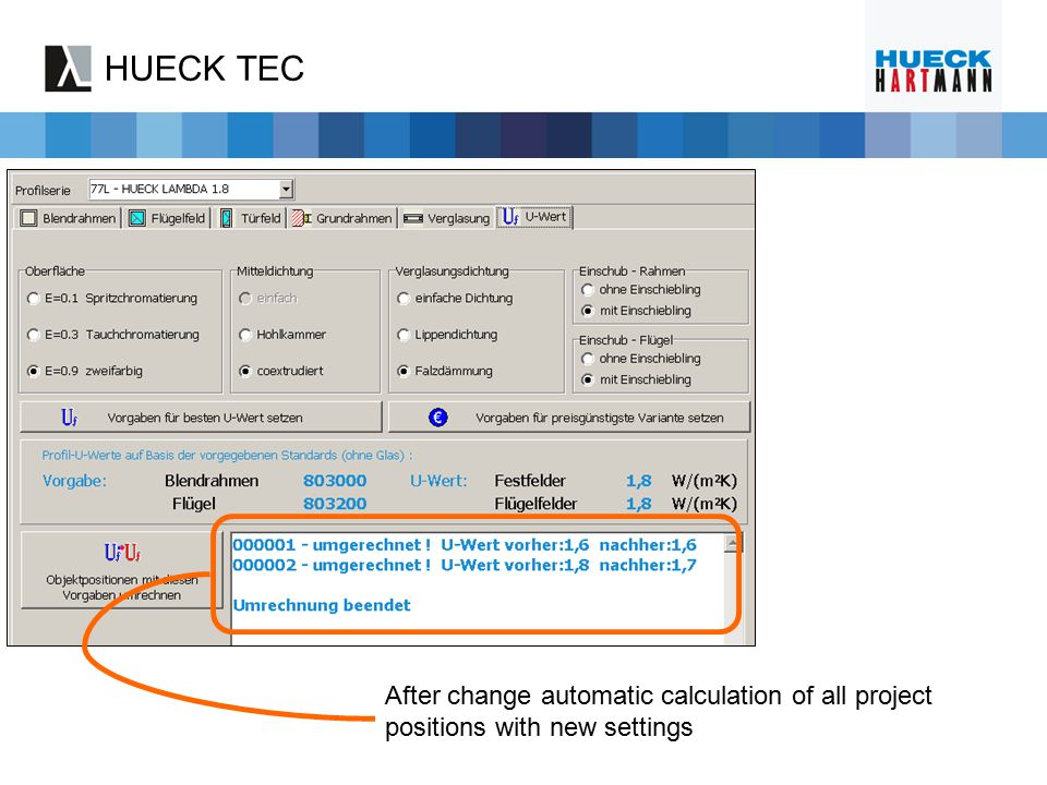 HUECK TEC After change automatic calculation of all project positions with new settings